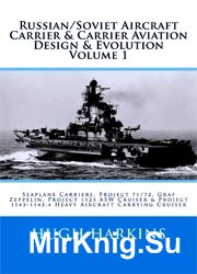 Russian/Soviet Aircraft Carrier & Carrier Aviation Design & Evolution (volume I)