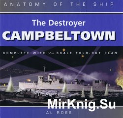 The Destroyer Campbeltown (Anatomy of the Ship)