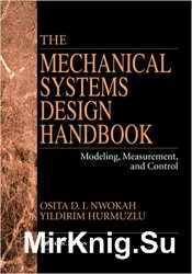 The Mechanical Systems Design Handbook: Modeling, Measurement, and Control