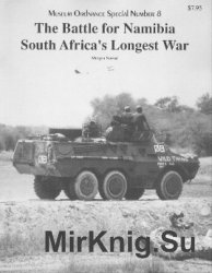The Battle for Namibia: South Africa's Longest War (Museum Ordnance Special №8)