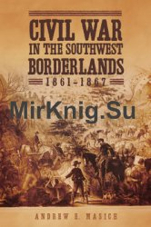Civil War in the Southwest Borderlands 1861-1867