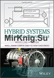 Hybrid Systems Based on Solid Oxide Fuel Cells: Modelling and Design