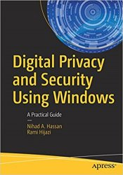Digital Privacy and Security Using Windows: A Practical Guide