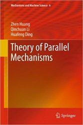 Theory of Parallel Mechanisms: 6 (Mechanisms and Machine Science)