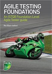 Agile Testing Foundations: An ISTQB Foundation Level Agile Tester Guide