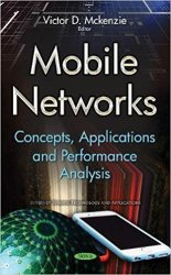 Mobile Networks: Concepts, Applications and Performance Analysis