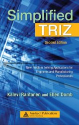 Simplified TRIZ: New Problem Solving Applications for Engineers and Manufacturing Professionals, 2nd Edition