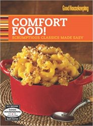 Good Housekeeping Comfort Food: Scrumptious Classics Made Easy