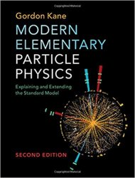 Modern Elementary Particle Physics: Explaining and Extending the Standard Model, 2nd Edition