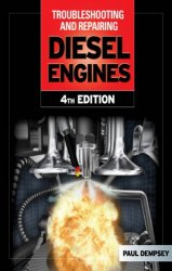 Troubleshooting and Repairing Diesel Engines, Fourth Edition