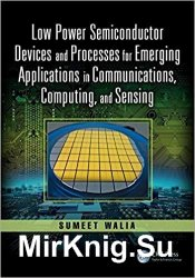 Low Power Semiconductor Devices and Processes for Emerging Applications
