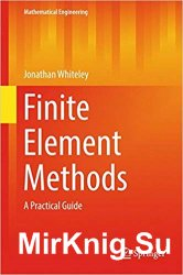 Finite Element Methods: A Practical Guide