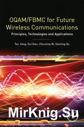OQAM/FBMC for Future Wireless Communications: Principles, Technologies and Applications