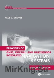 Principles of GNSS, inertial, and multi-sensor integrated navigation systems, 2nd edition