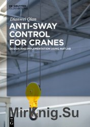 Anti-sway Control for Cranes: Design and Implementation Using MATLAB