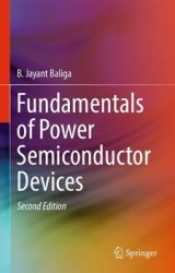 Fundamentals of Power Semiconductor Devices, Second Edition