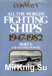 Conway's All the World's Fighting Ships 1947-1982 Part I: The Western Powers