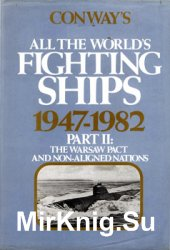 Conway's All the World's Fighting Ships 1947-1982 II: The Warsaw Pact and Non-Aligned Nations