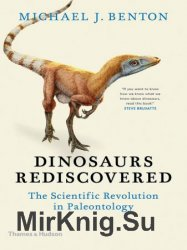 Dinosaurs Rediscovered: The Scientific Revolution in Paleontology