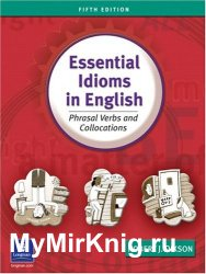 Essential Idioms in English: Phrasal Verbs and Collocations - 2003