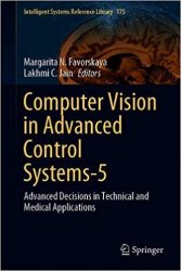 Computer Vision in Advanced Control Systems-5: Advanced Decisions in Technical and Medical Applications