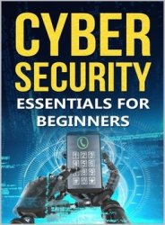 Cyber Security Essentials For Beginners