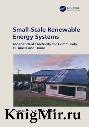 Small-Scale Renewable Energy Systems: Independent Electricity for Community, Business and Home