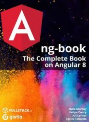 ng-book2. The Complete Book on Angular 8 (+code)
