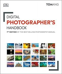 Digital Photographer's Handbook: of the Best-Selling Photography Manual, 7th Edition