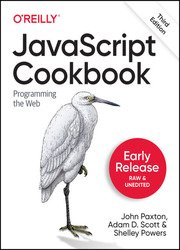 JavaScript Cookbook: Programming the Web, 3rd Edition (Early Release)