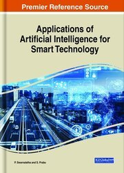 Applications of Artificial Intelligence for Smart Technology (Advances in Computational Intelligence and Robotics)