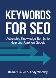 Keywords for SEO: Actionable Knowledge Bombs to Help you Rank on Google in 2021