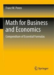 Math for Business and Economics: Compendium of Essential Formulas